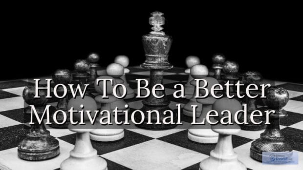 How To Be a Better Motivational Leader