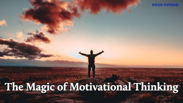 The Magic of Motivational Thinking